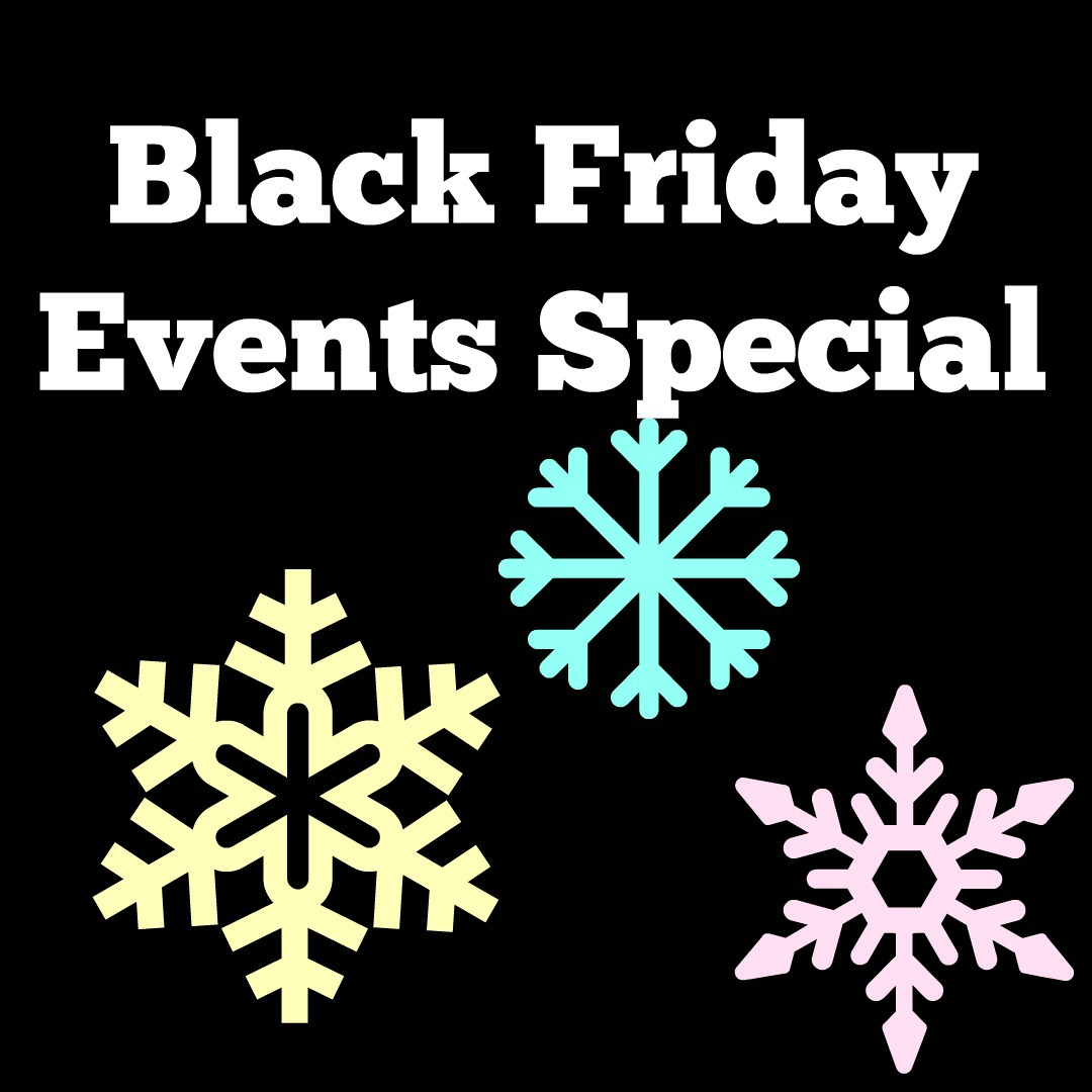 Black Friday Events Special