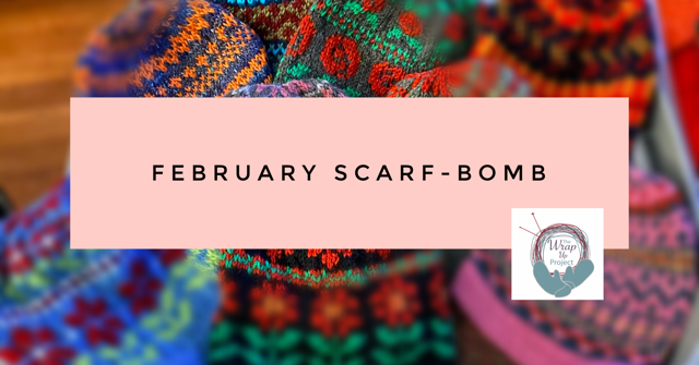 February Scarf-Bomb splash for WUP